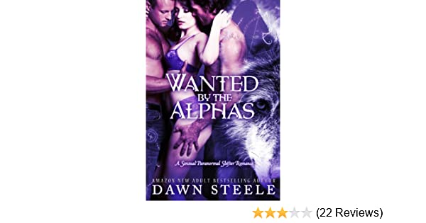 Wanted by the Alphas (A Sensual Paranormal Shifter Romance Book 1)