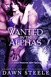 Wanted by the Alphas (A Sensual Paranormal Shifter Romance Book 1) (English Edition)