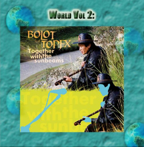 World Vol. 2: Bolot feat. Top FX-Together With The Sunbeams