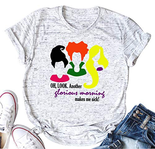 Oh Look Another Glorious Morning Halloween T-Shirt Women Sanderson Sisters Casual Tops Tee (Medium, White)