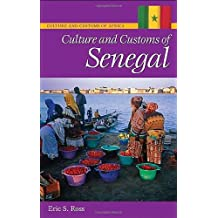Culture and Customs of Senegal (Cultures and Customs of the World)