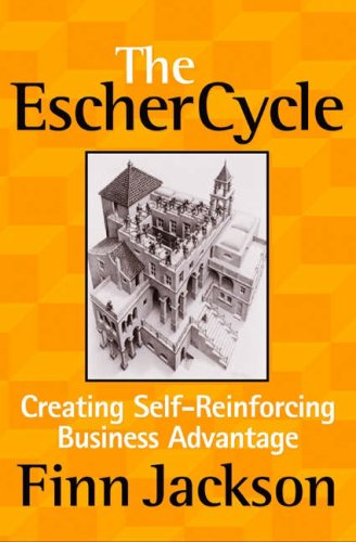 The Escher Cycle  Creating Self Reinforcing Business Advantage