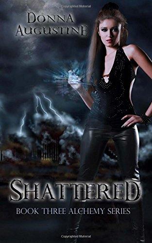 Read Online Shattered (Alchemy) (Volume 3) pdf