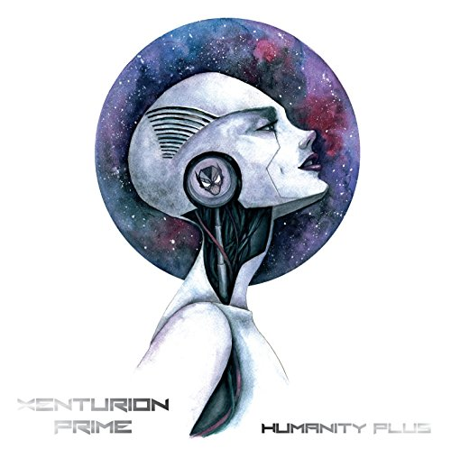 Xenturion Prime - Humanity Plus - Limited Edition - 2CD - FLAC - 2017 - AMOK Download