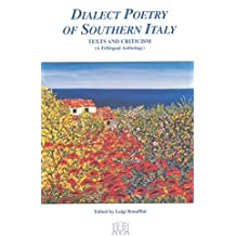Dialect Poetry of Southern Italy: Texts and Criticism: A Trilingual Edition (Italian Poetry in Translation, Vol. 2) (Italian Poetry in Translation, V. 2) (English, Italian and Italian Edition)