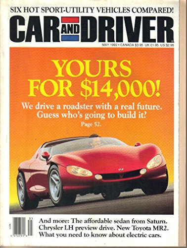 (Car and Driver May 1992 (YOURS FOR $14,000! WE DRIVE A ROADSTER WITH A REAL FUTURE. GUESS WHO'S GOING TO BUILD IT?, VOLUME 37, NUMBER 11))