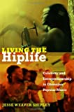 Living the Hiplife, Jesse Weaver Shipley, 0822353660