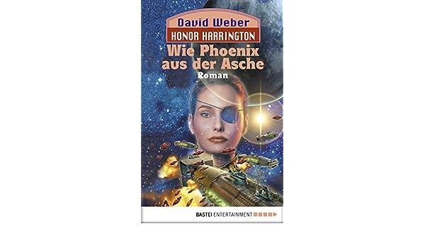 Honor Harrington: Wie Phoenix aus der Asche: Bd. 11. Roman (German Edition)