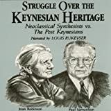 Struggle Over the Keynesian Heritage: Neoclassical Synthesists vs. the Post Keynesians