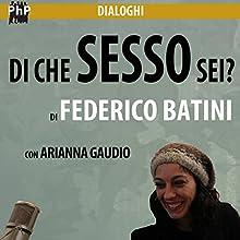 Di che sesso sei? Audiobook by Federico Batini Narrated by Federico Batini, Arianna Gaudio