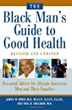 img - for The Black Man's Guide to Good Health: Essential Advice for African-American Men and Their Families book / textbook / text book