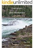 Living Life Fully's Daily Meditations, Year One