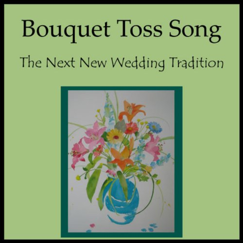 Bouquet Toss Song - Single - Single Toss