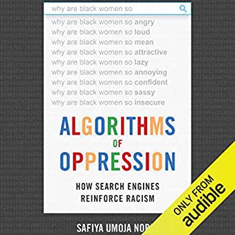 Amazon com: Algorithms of Oppression: How Search Engines