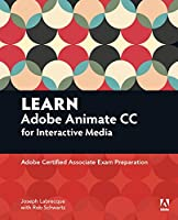 Learn Adobe Animate CC for Interactive Media: Adobe Certified Associate Exam Preparation Front Cover