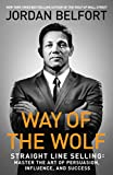 img - for Way of the Wolf: Straight Line Selling: Master the Art of Persuasion, Influence, and Success book / textbook / text book