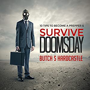 10 Tips to Becoming a Prepper and Survive Doomsday Audiobook