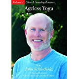 Chair and Standing Routines: Ageless Yoga, Vol. 1 - Great for Seniors and for People Unable to Sit on the Ground