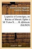 img - for La Poesie Et La Musique, Ou Racine Et Mozart. Epitre A M. Victor S....... R, Dilettante (Litterature) (French Edition) book / textbook / text book
