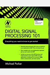 Digital Signal Processing 101: Everything You Need to Know to Get Started Paperback