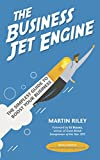 The Business Jet Engine: The Simplest Guide To Boost Your Business