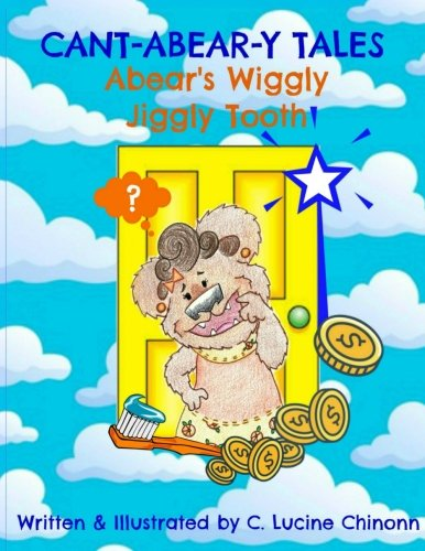 Cant-Abear-y Tales: Abear's Wiggly Jiggly Tooth (Volume 2)