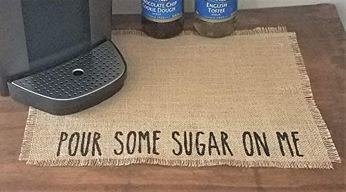 Pour Some Sugar On Me Coffee Place Mat For Coffee Machine