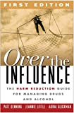 img - for Over the Influence, First Edition: The Harm Reduction Guide for Managing Drugs and Alcohol book / textbook / text book
