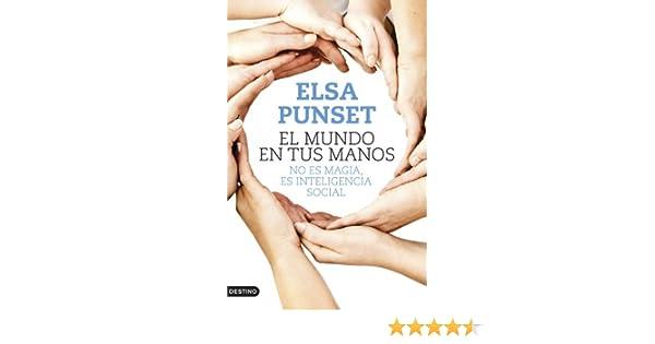Amazon.com: El mundo en tus manos: No es magia, es inteligencia social (Spanish Edition) eBook: Elsa Punset: Kindle Store