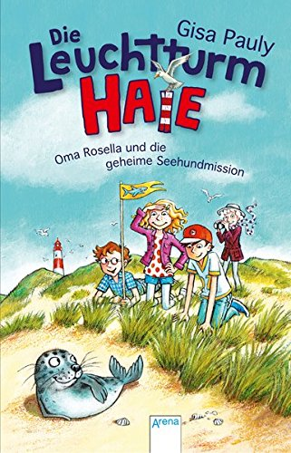 Die Leuchtturm-HAIE (1). Oma Rosella und die geheime Seehundmission
