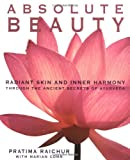 Absolute Beauty, Pratima Raichur and Mariam Cohn, 0060929103