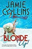 Blonde Up! (The Secrets and Stilettos Series Book 1)