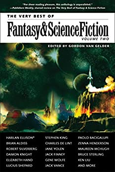The Very Best of Fantasy & Science Fiction, Volume 2 edited by Gordon Van Gelder