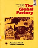 The Global Factory : Analysis and Action for a New Economic Era, Kamel, Rachael, 0910082154