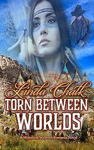 Torn Between Worlds: Historical Western Romance