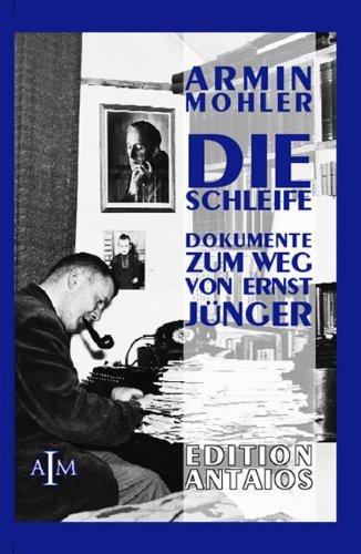 Auswahl 1. Die Schleife. Dokumente zum Weg von Ernst Jünger by Ernst Jünger (2001-03-01)