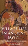 Front cover for the book Village Life in Ancient Egypt: Laundry Lists and Love Songs by A. G. McDowell