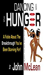Dancing With The Hunger: A Fable About The Breakthrough You've Been Starving For