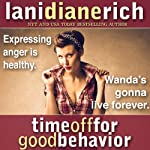 Time off for Good Behavior | Lani Diane Rich