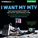 I Want My MTV: The Uncensored Story of the Music Video Revolution Audiobook by Craig Marks, Rob Tannenbaum Narrated by Luke Daniels
