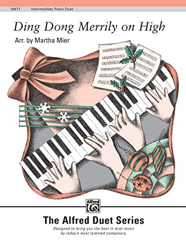 Ding Dong Merrily on High: Sheet (The Alfred Duet Series) (Ding Dong Merrily On High Piano Sheet Music)