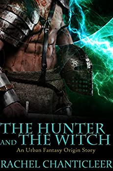 The Hunter and the Witch (Crescent City Arcana) - Kindle