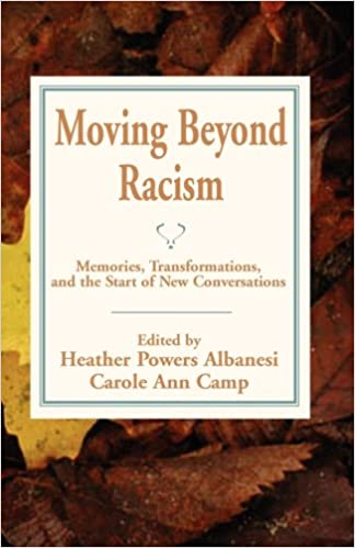 Moving Beyond Racism: Memories, Transformations, and the Start of New Conversations