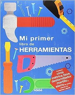 MI PRIMER LIBRO DE HERRAMIENTAS (A PARTIR DE 3 AÑOS): Jessie FORD ...