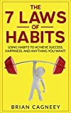 img - for Habit: The 7 Laws Of Habits: Using Habits To Achieve Success, Happiness, And Anything You Want! (7 Laws Series, Habit, The Power of Habit, Habits For a Better Life) book / textbook / text book