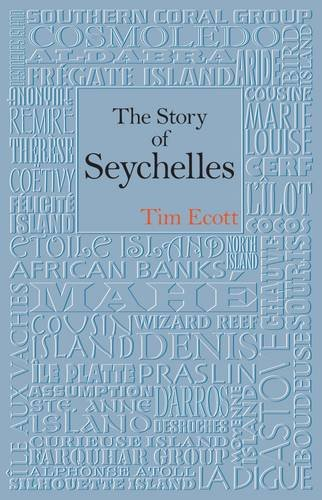 The Story Of Seychelles Amazon Co Uk Tim Ecott