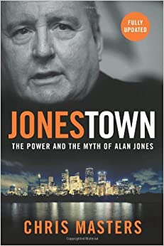Jonestown: Fully Updated: The Power and the Myth of Alan Jones by Chris Masters (2007-01-09)