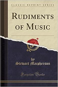 Rudiments of Music (Classic Reprint)