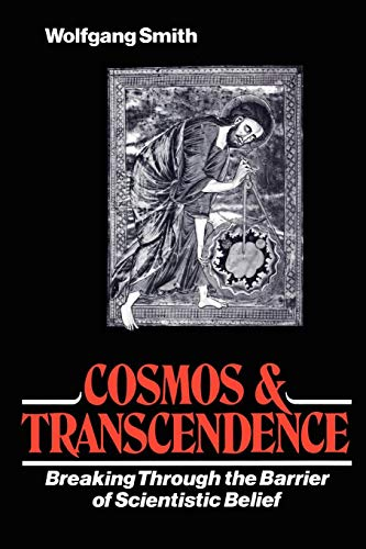 Cosmos & Transcendence: Breaking Through the Barrier of Scientistic Belief por Wolfgang Smith