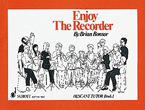 Descant Book - Enjoy the Recorder: A comprehensive method for group, individual and self tuition  - Descant Tutor Book 1 (Bk. 1)